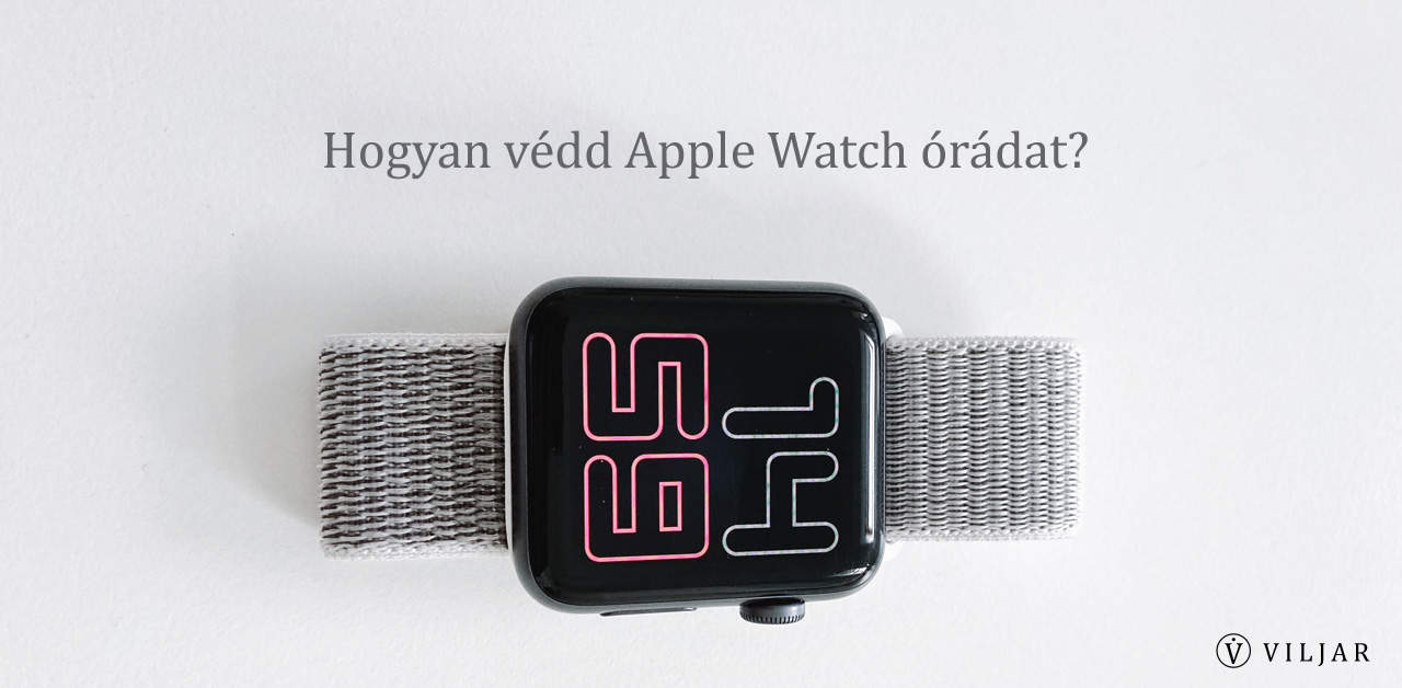 Hogyan védd Apple Watch órádat